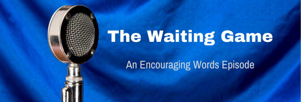 Episode 024E The Waiting Game