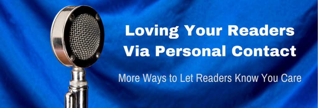 Episode 025T Loving Your Readers Via Personal Contact