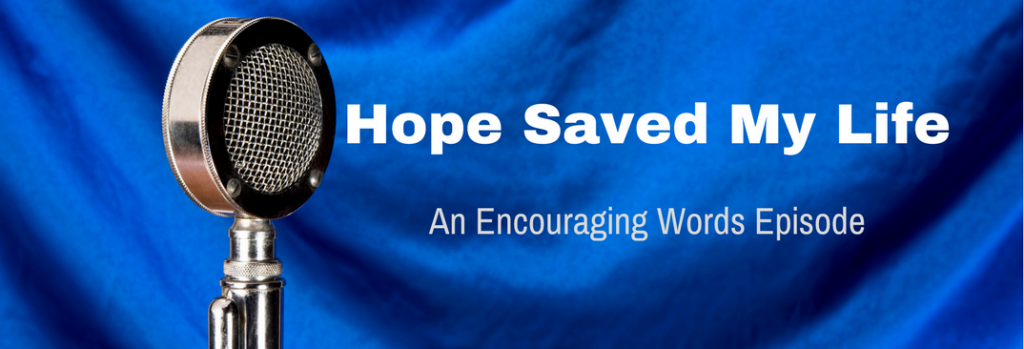 Episode 027E Hope Saved My Life