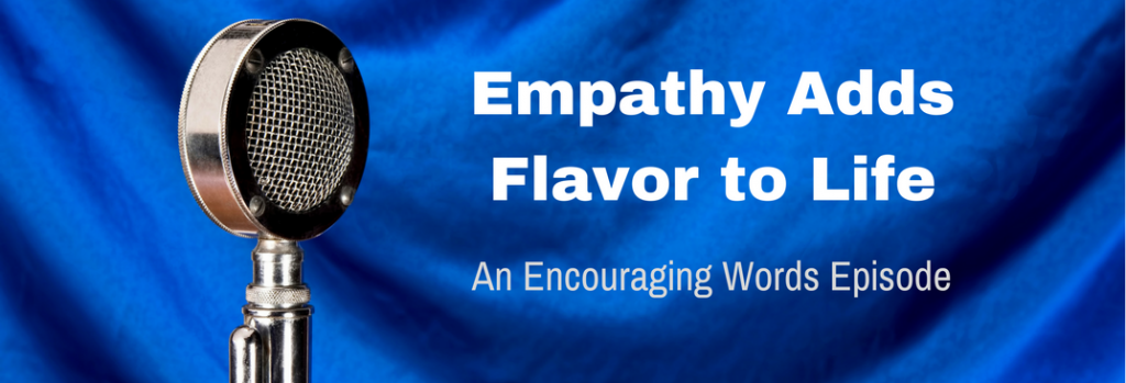 Episode 042E Empathy Adds Flavor to Life