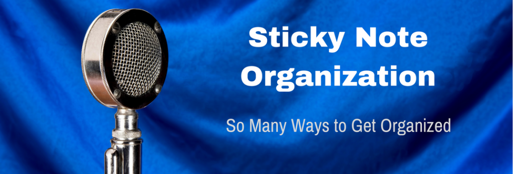 Episode 049T Sticky Note Organization