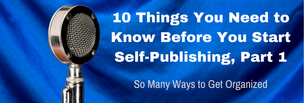 Episode 052T 10 Things You Need to Know Before You Start Self-Publishing pt 1