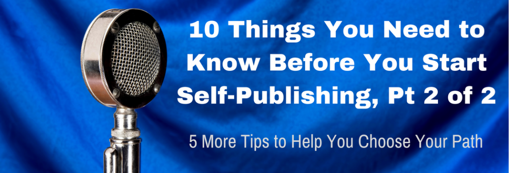 Episode 055T 10 Things You Need to Know Before You Start Self-Publishing part 2 of 2