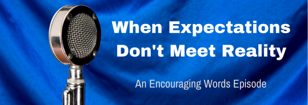 Episode 066E When Expectations Don't Meet Reality