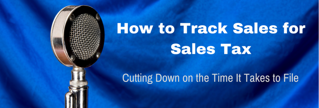 Episode 073T How to Track Sales for Sales Tax