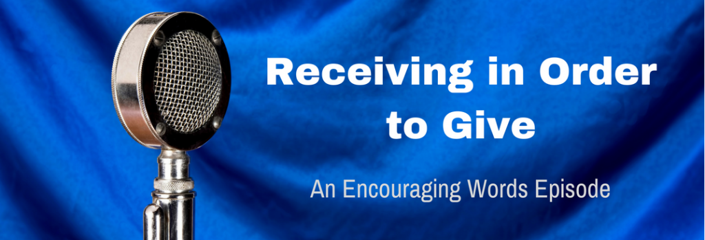 Episode 078E Receiving in Order to Give