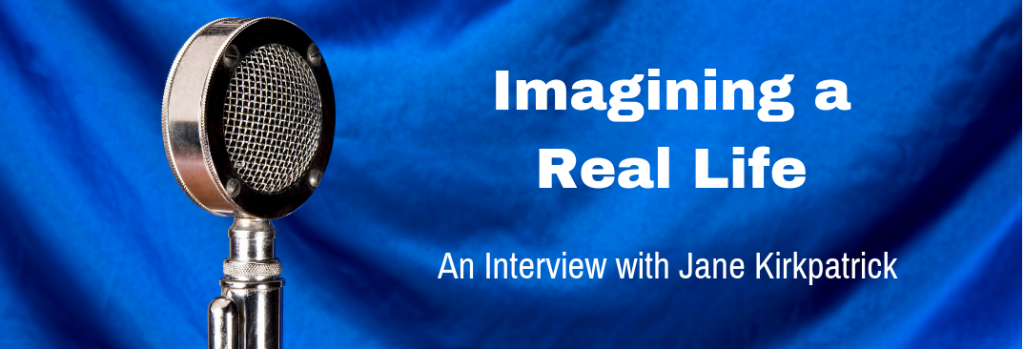 Episode 113I Imagining a Real Life - An Interview with Jane Kirkpatrick