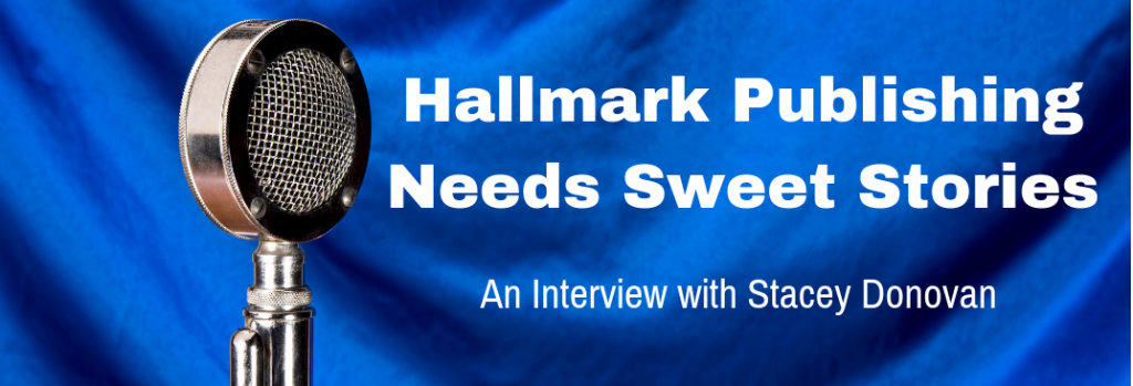 Episode 110I Hallmark Publishing Needs Sweet Stories
