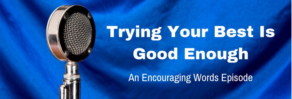 Episode 141E Trying Your Best Is Good Enough