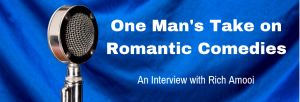 Episode 143I One Man's Take on Romantic Comedies