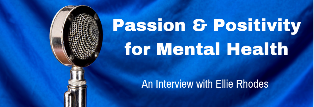 Episode 157I Passion and Positivity for Mental Health