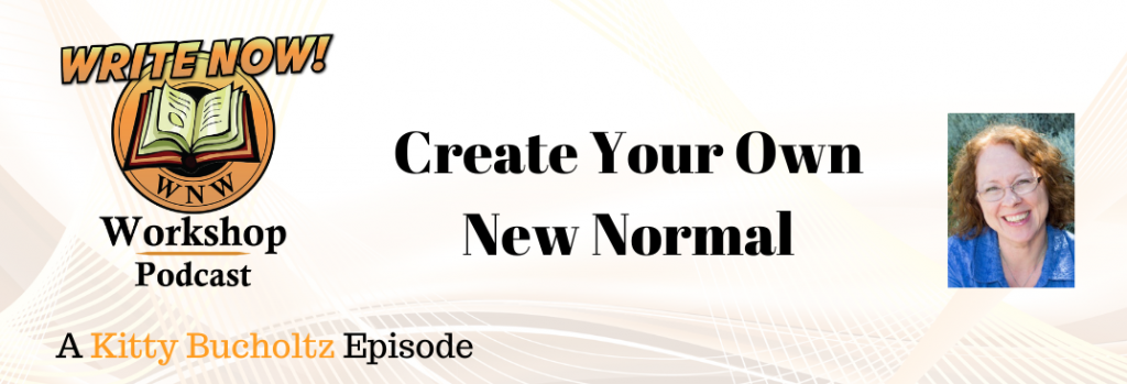 Create Your Own New Normal Write Now Workshop